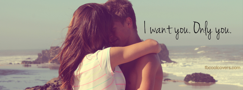 I want you | Love Romantic Facebook Covers